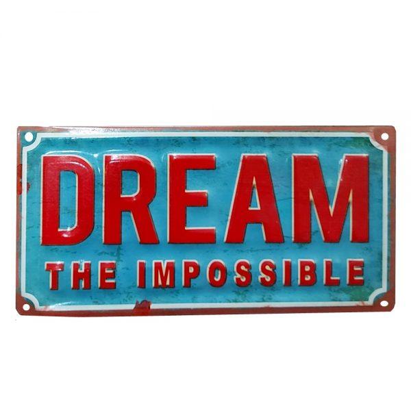 Placa metalica Dream The Impossible vintage